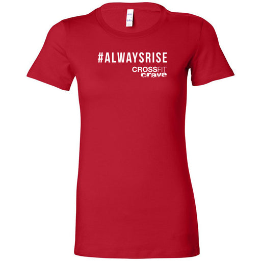 CF Crave - 200 - #Always Rise - Bella + Canvas - Women's The Favorite Tee