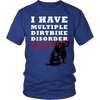Real Motocross Unisex T Shirt - Funny Dirt Bike T-shirt  I HAVE MULTIPLE DIRTBIKE DISORDER - YOU CANT HAVE JUST ONE.