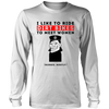 Real Motocross Long Sleeve - Funny Dirt Bike Long Sleeve - I Like to Ride DIRT BIKES to Meet Women - Nurses Mostly