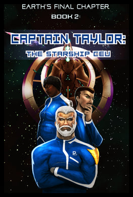 Earth's Final Chapter Vol. 1: Book 2: Captain Taylor: Starship Ceu Paperback (English)