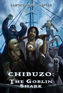 Earth's Final Chapter Vol. 1: Book 5: Chibuzo: The Goblin Shark Paperback (English)