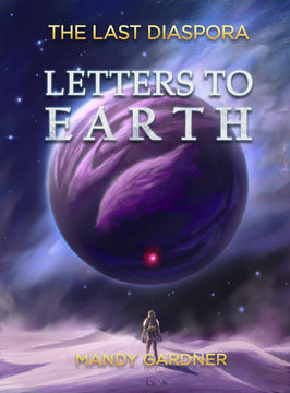 The Last Diaspora Book 1: Letters to Earth Paperback (English)