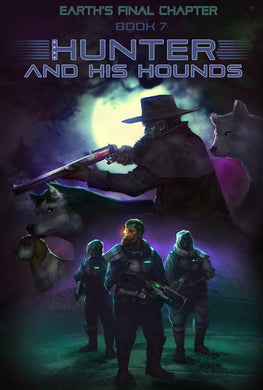 Earth's Final Chapter Vol. 1: Book 7: The Hunter & His Hounds Paperback (English)
