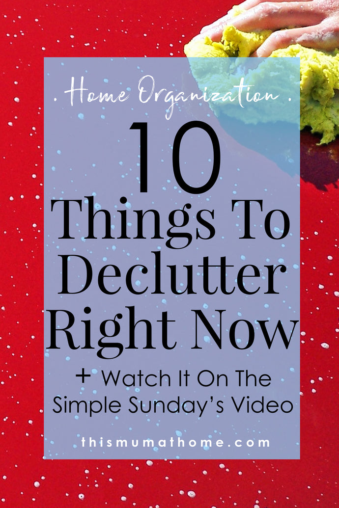 10 Things To Declutter Right Now! - watch the video