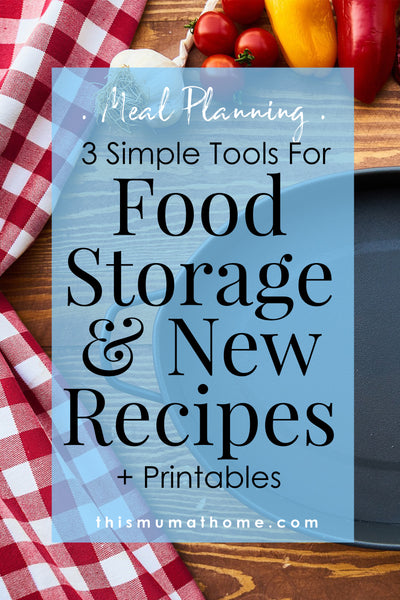 3 Simple Tools For Food Storage & New Recipes