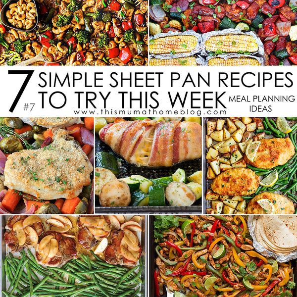 7 SIMPLE SHEET PAN RECIPES TO TRY THIS WEEK #7