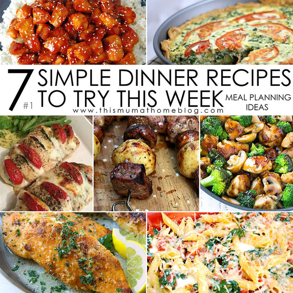 7 SIMPLE DINNER RECIPES TO TRY THIS WEEK #1