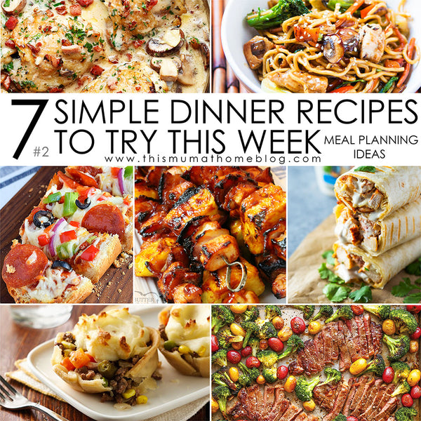 7 SIMPLE DINNER RECIPES TO TRY THIS WEEK #2