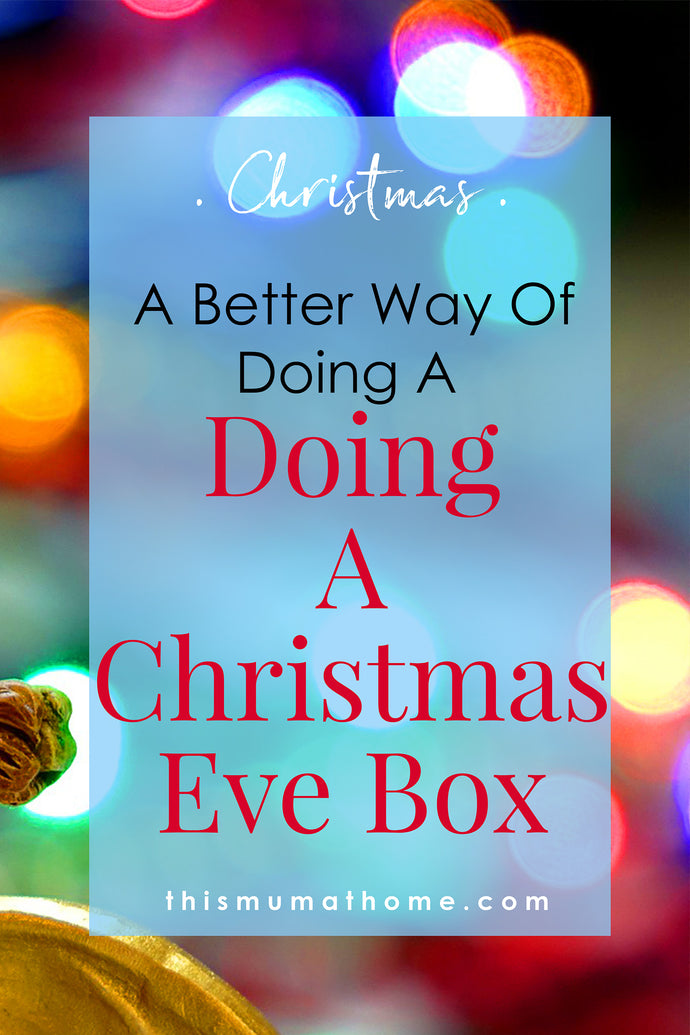A Better Way Of Doing A Christmas Eve Box