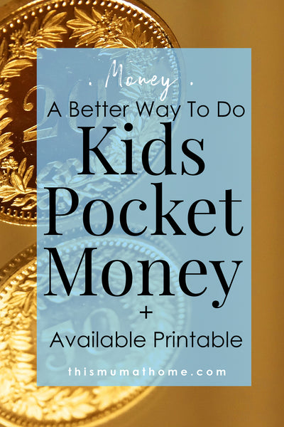 A Better Way To Do Kids Pocket Money - with printable.