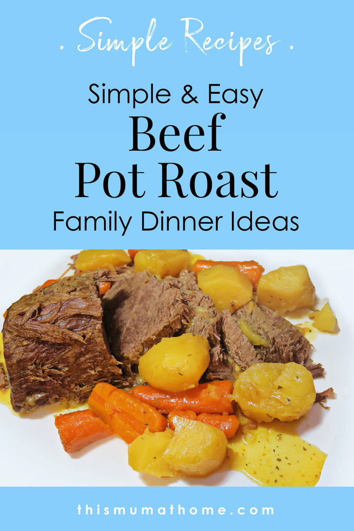 Beef Pot Roast - Simple Dinner Ideas