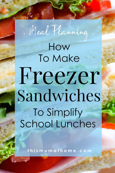 How To Make Freezer Sandwiches To Simplify School Lunches