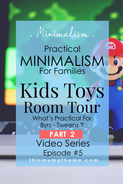 Kids Toys PART 2 - Room Tour 8yrs - Tweens - Practical Minimalism For Families - Video Series Ep #5