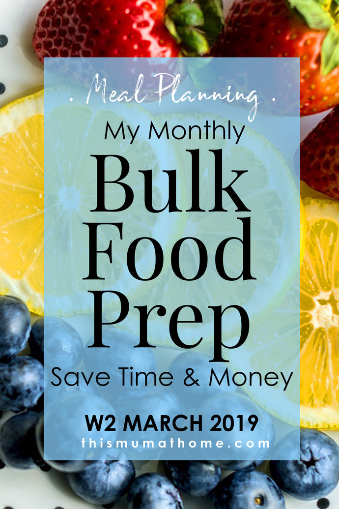 Monthly Food Bulk Prep With Me - W2 March 2019