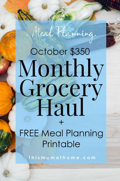 $350 October Monthly Grocery Haul + FREE Meal Planning Printable