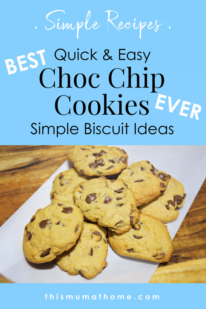 BEST Choc Chip Cookies EVER! - Simple Biscuit Ideas