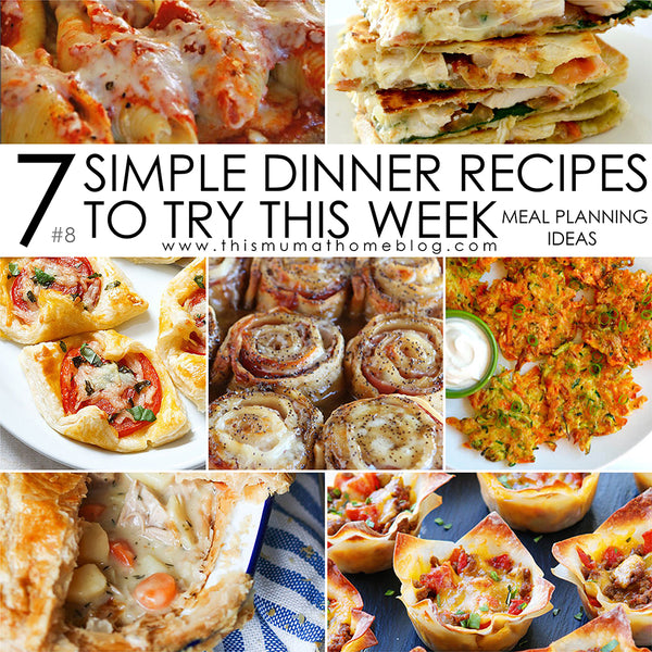 7 SIMPLE DINNER RECIPES TO TRY THIS WEEK #8