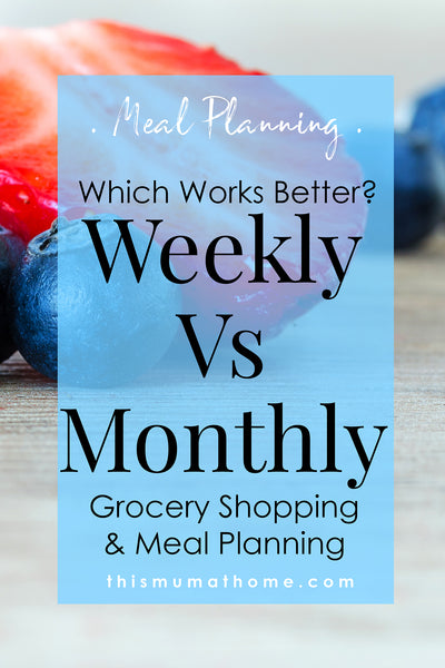 Weekly vs Monthly Grocery Shopping.