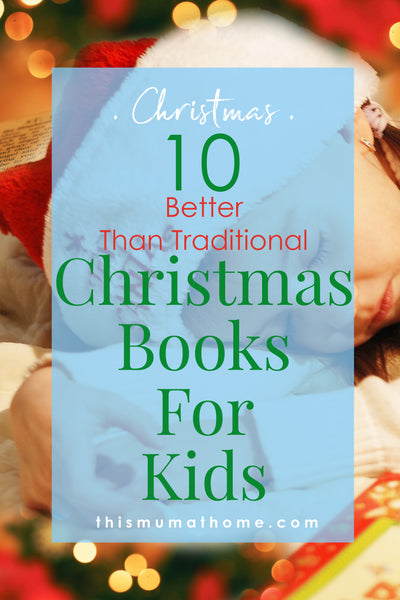 10 Better Than Traditional Christmas Books For Kids - better ways to do christmas this year #christmas #kidsgiftsforchristmas #books #christmasbooks #christmasgifts #mblogger #thismumathome