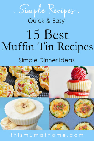 15 Best Muffin Tin Recipes On The Internet with This Mum At Home