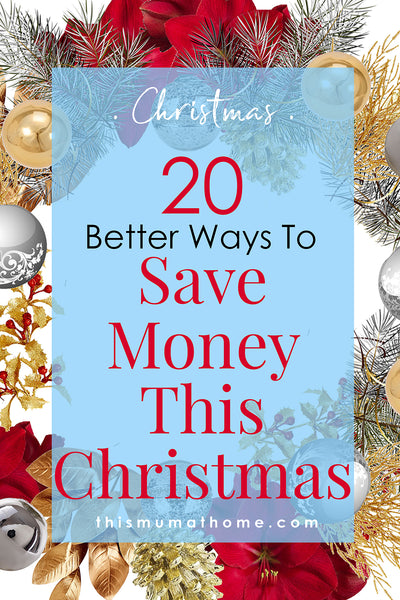 20 Better Ways To Save Money This Christmas  - better ways to do christmas this year