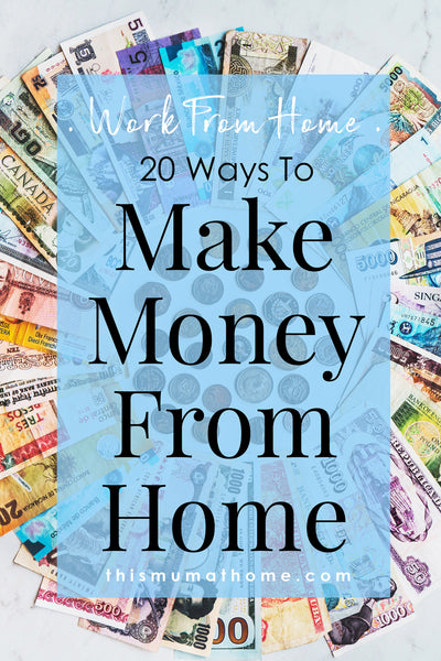 20 Ways To Make Money From Home - This Mum At Home Blog #wahm #workfromhome #mum #mom #mealplanning #mealplanning #mblogger #blog
