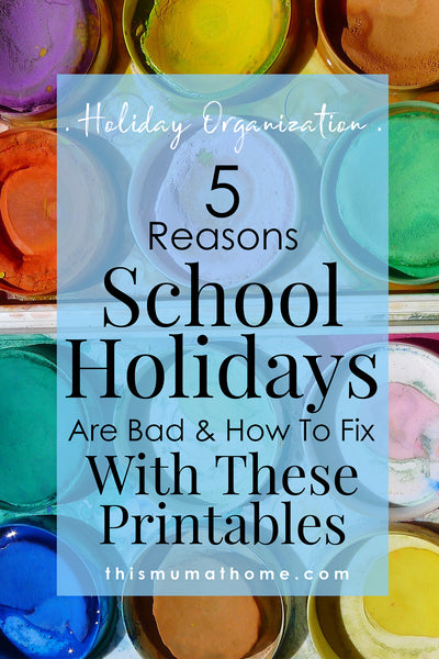 5 Reasons School Holidays Are Bad & How To Fix with printables - This Mum At Home Holiday Organization #holidays #vacation #familyvacation #printables #homeorganiztion #vacationplanning