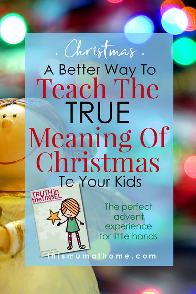 A better way to teach the true meaning of christmas to your kids - Christmas ideas to do this year, family christmas traditions #christmas #truthinthetinsel