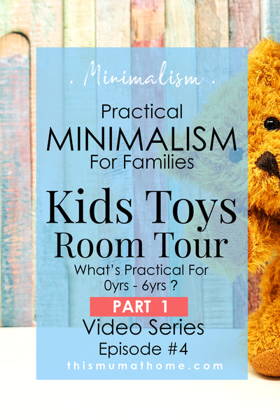 Kids Toys 0 - 6 PRACTICAL MINIMALISM FOR FAMILIES  ep 4 video - with This Mum At Home #sahm #wahm #minimalism #declutter #closet