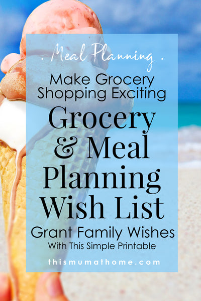 Make Grocery Shopping Exciting With The Wish List Printable - Meal PLanning with This Mum At Home #wishlist #groceryhaul #mealplanning #simple #easy #printable #food