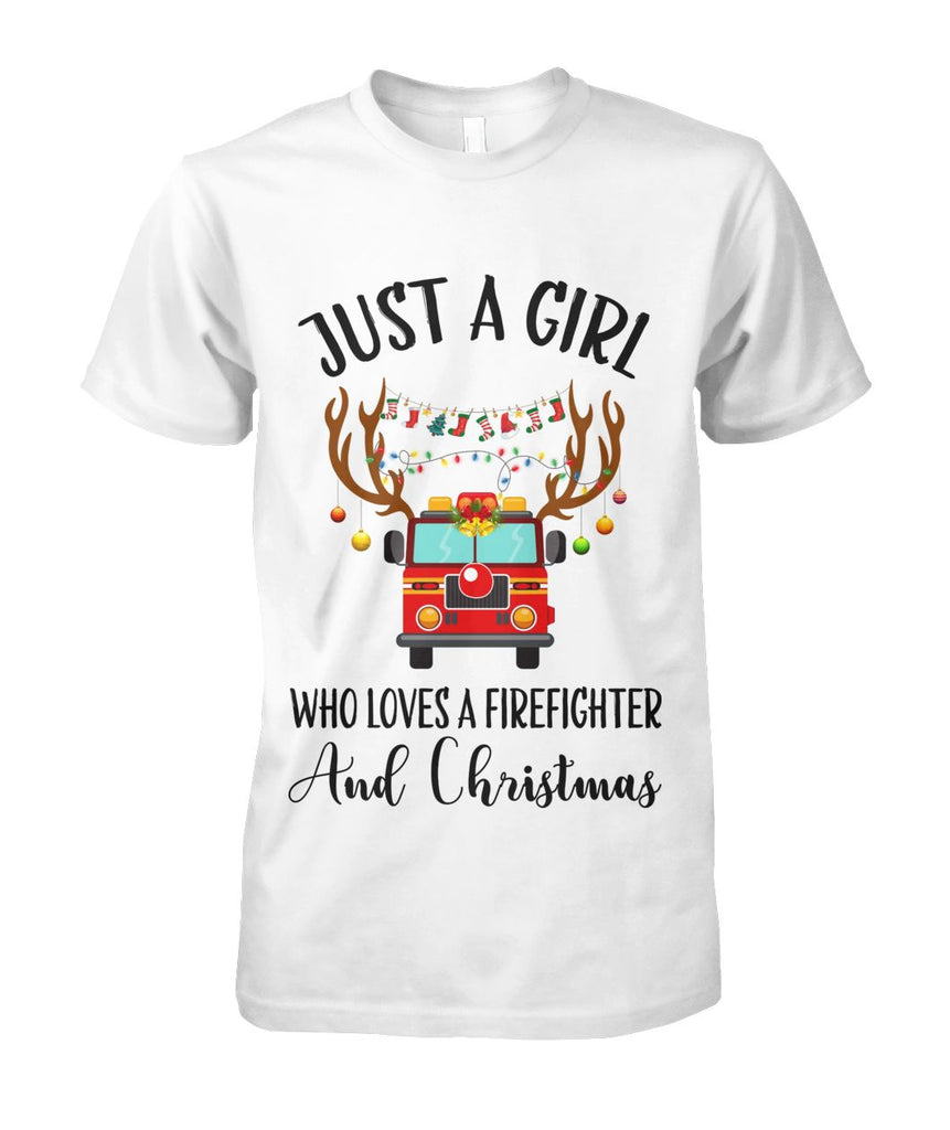 Firefighter Christmas Shirt.Just A Girl Who Loves Fire Fighter And Christmas T Shirts