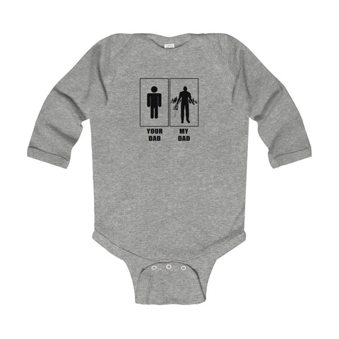Image of Logger Your Dad My Dad Infant Long Sleeve Bodysuit