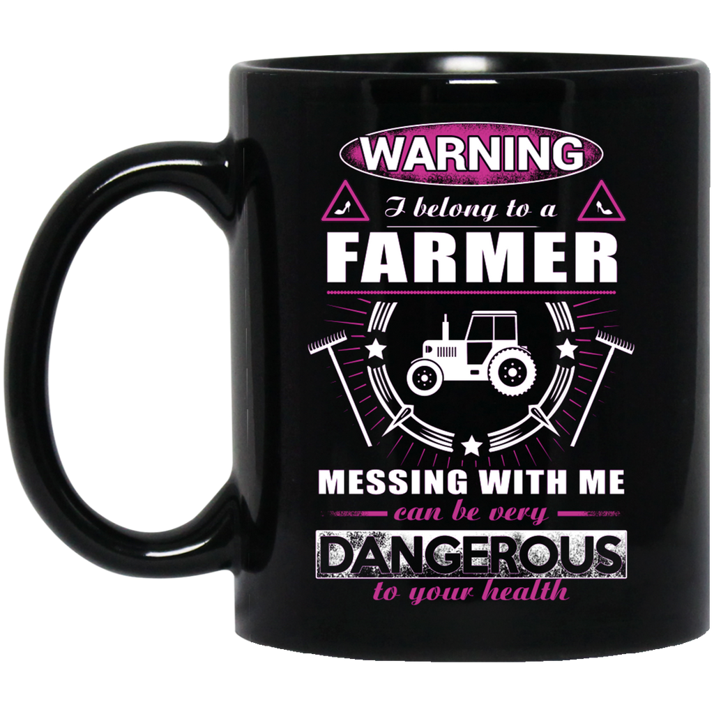 Warning I belong to a Farmer mug