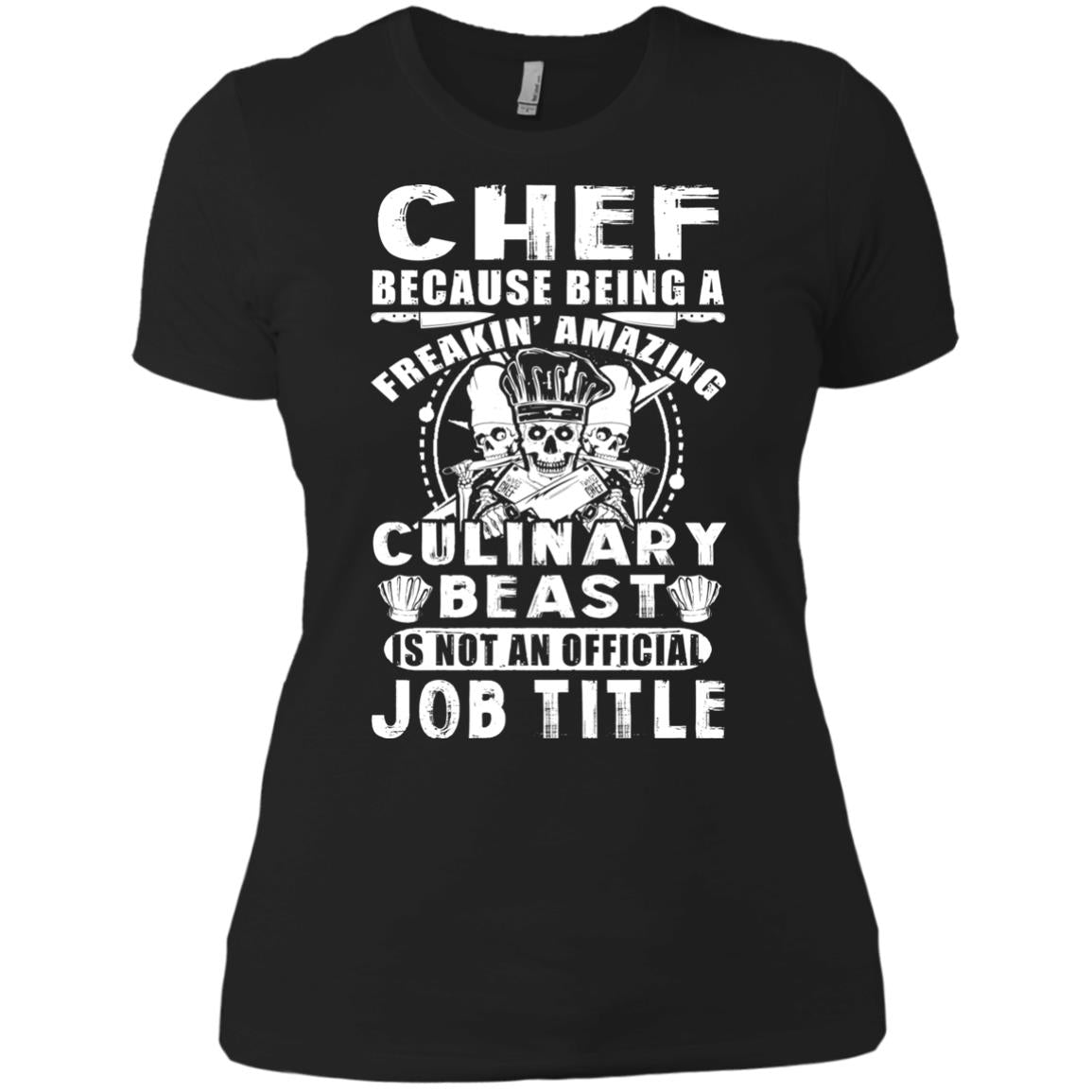 Chef Because Being A Freakin  Amazing T Shirts