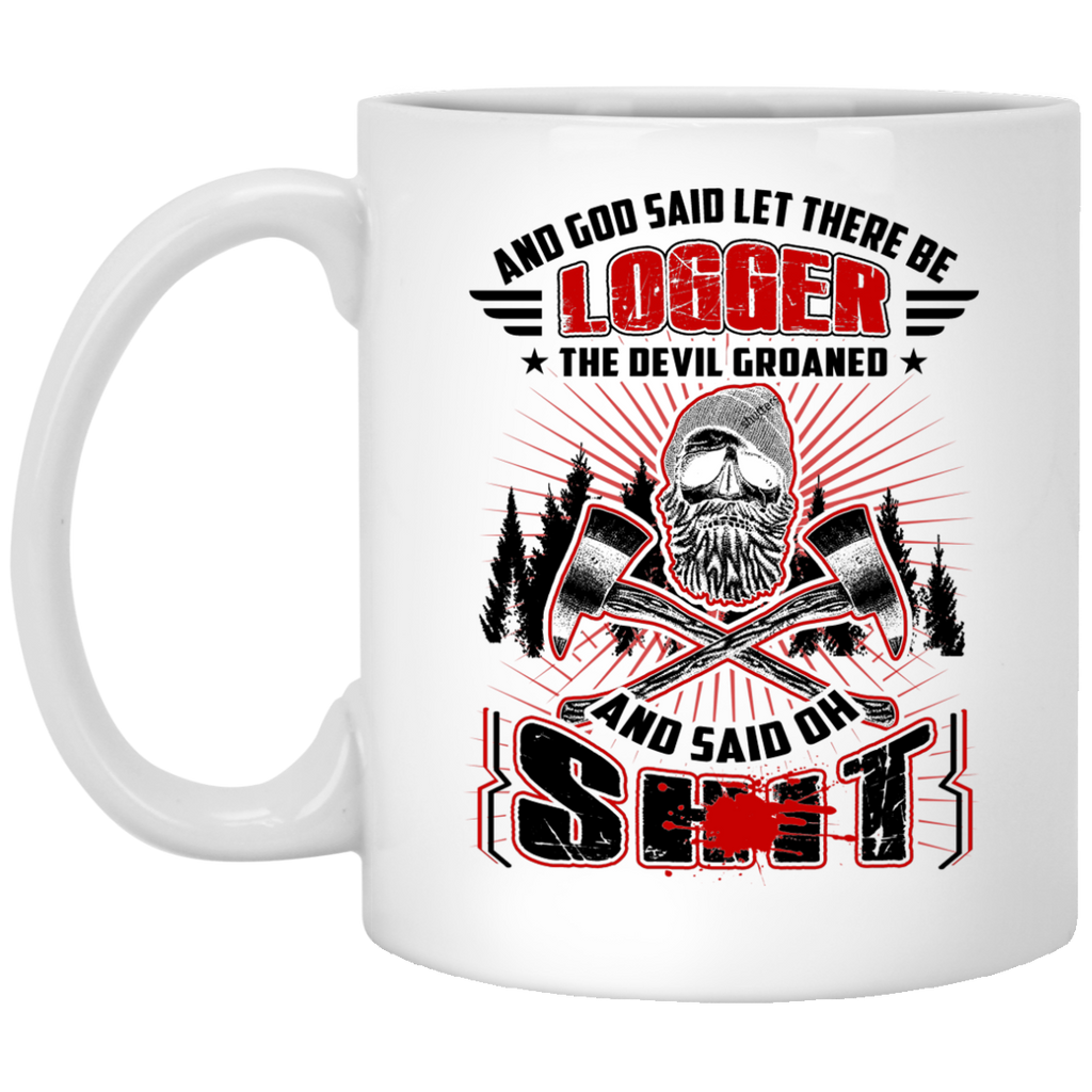 And god said let there be Logger mug
