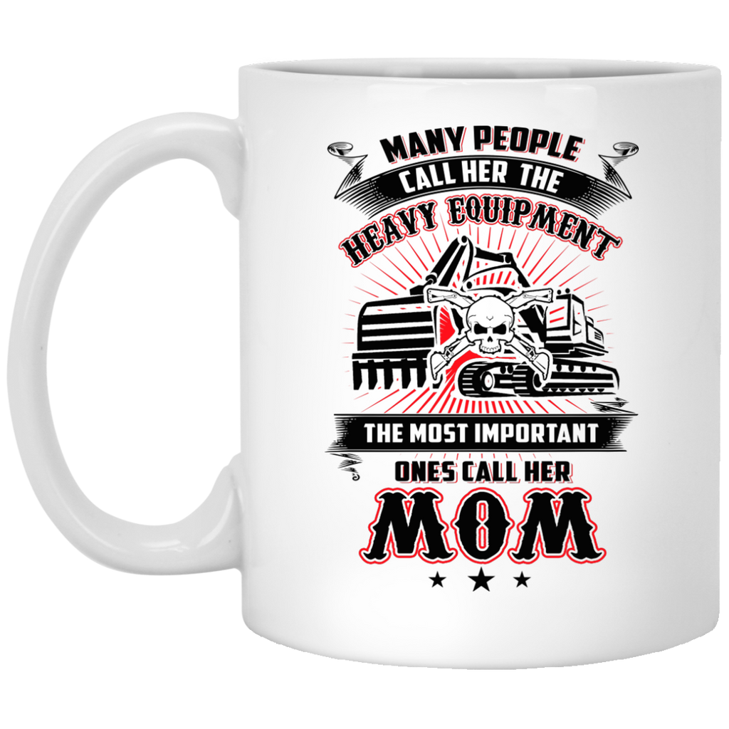 Many people call her the Heavy Equipment Operator mug