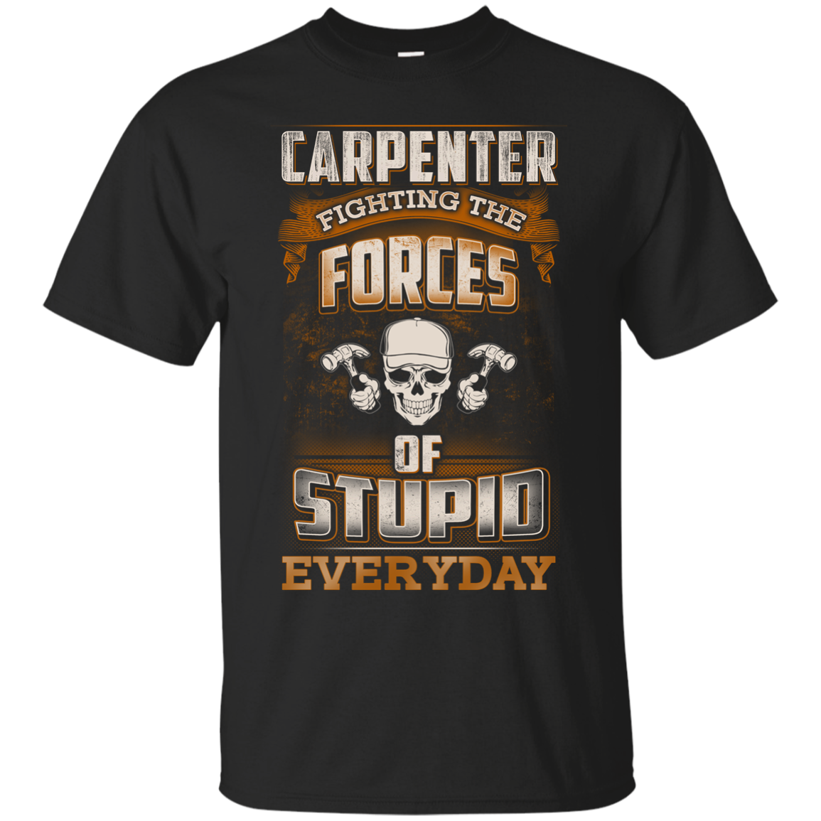 Carpenter fighting the forces of stupid T Shirt