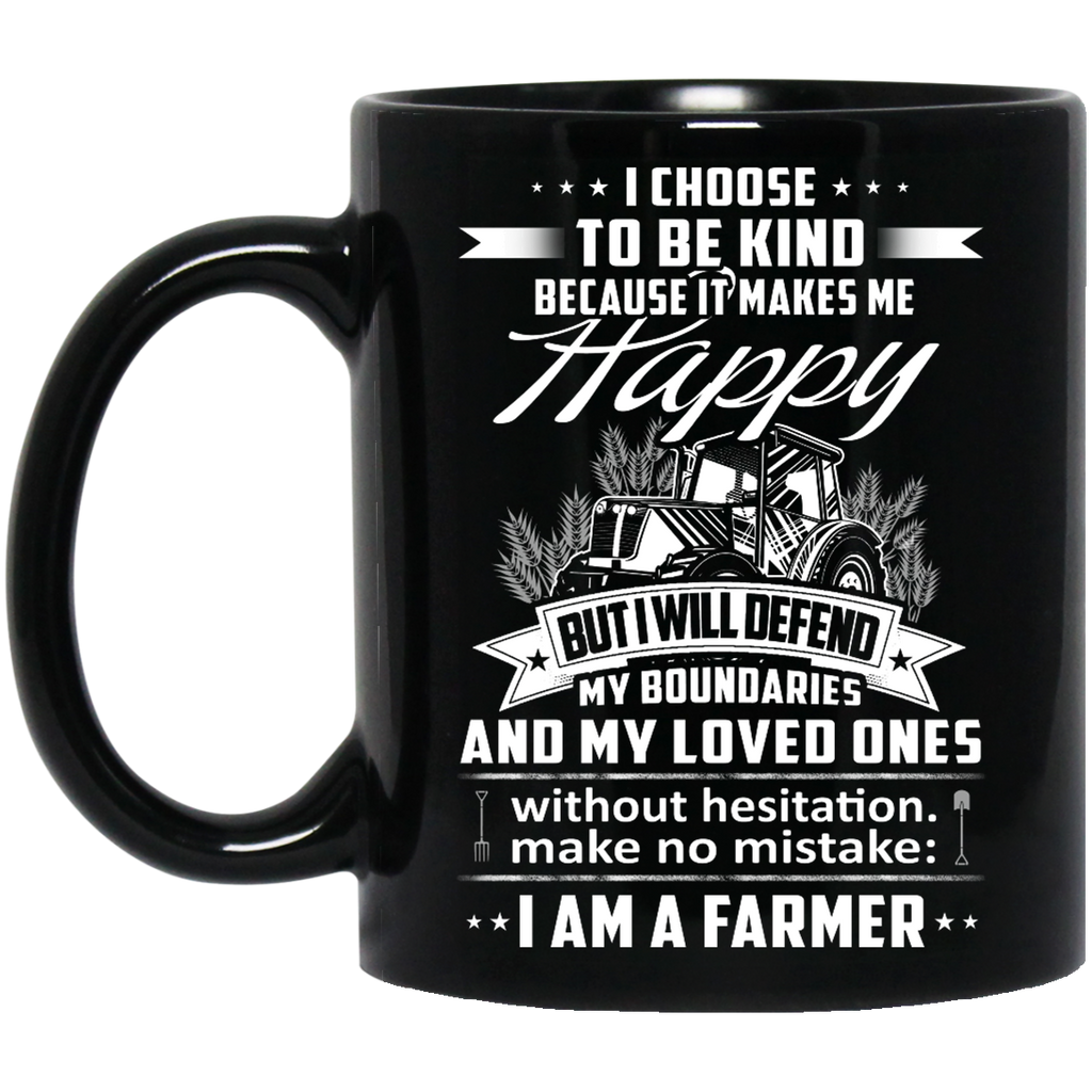 I choose to be kind because it makes me happy Farmer mug