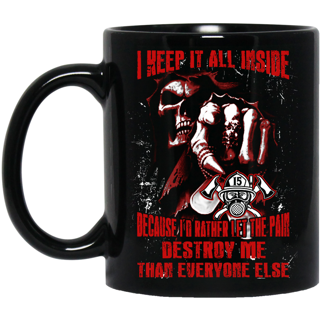 I keep it all inside Firefighter mug