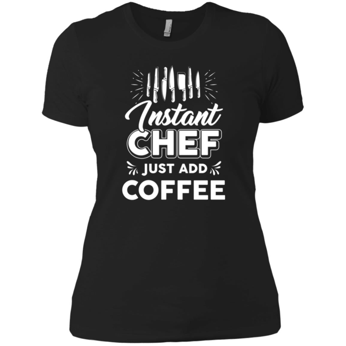 Chef Tee   Instant Chef Just Add T Shirts