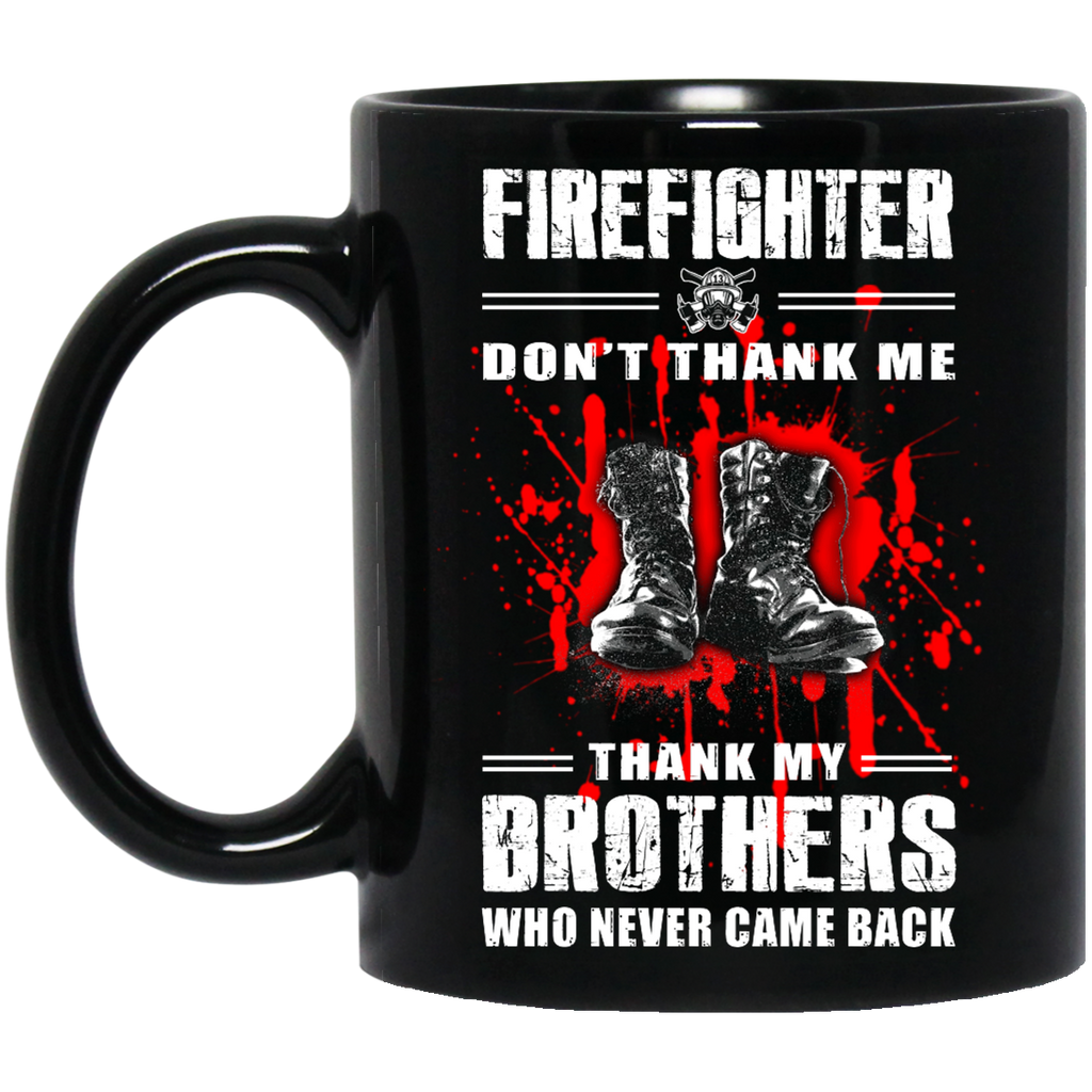 Firefighter don't thank me mug