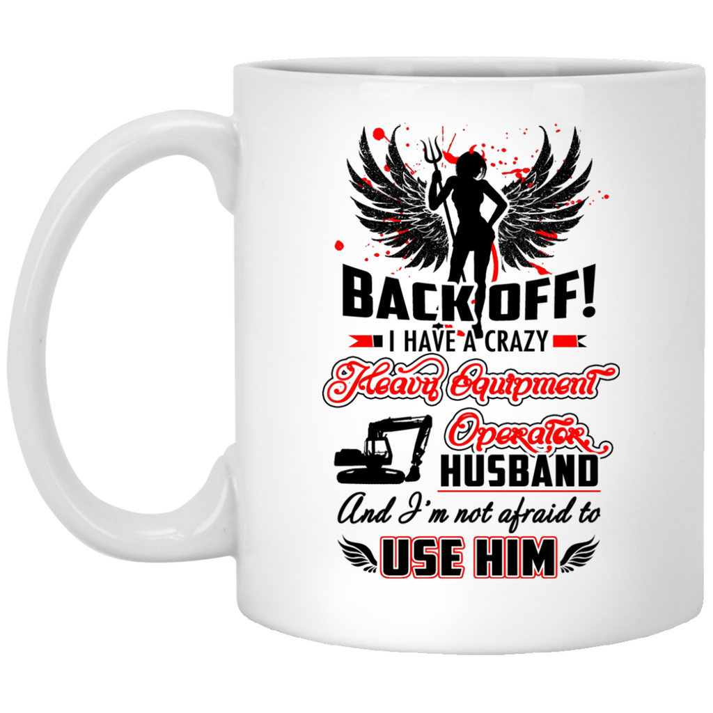 Back off Heavy Equipment Operator mug