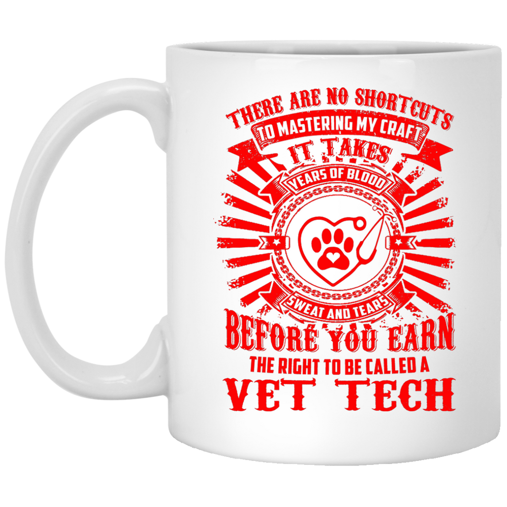 There are no shortcuts Vet Tech mug