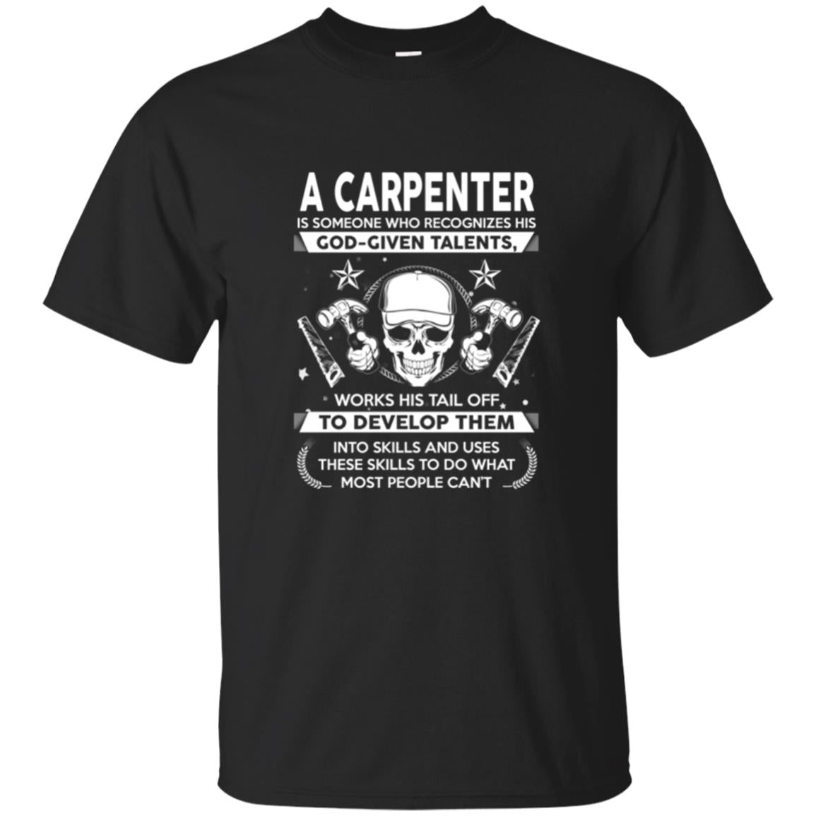 Carpenter Tee   A Carpenter Is Someone Who Recognizes T Shirts