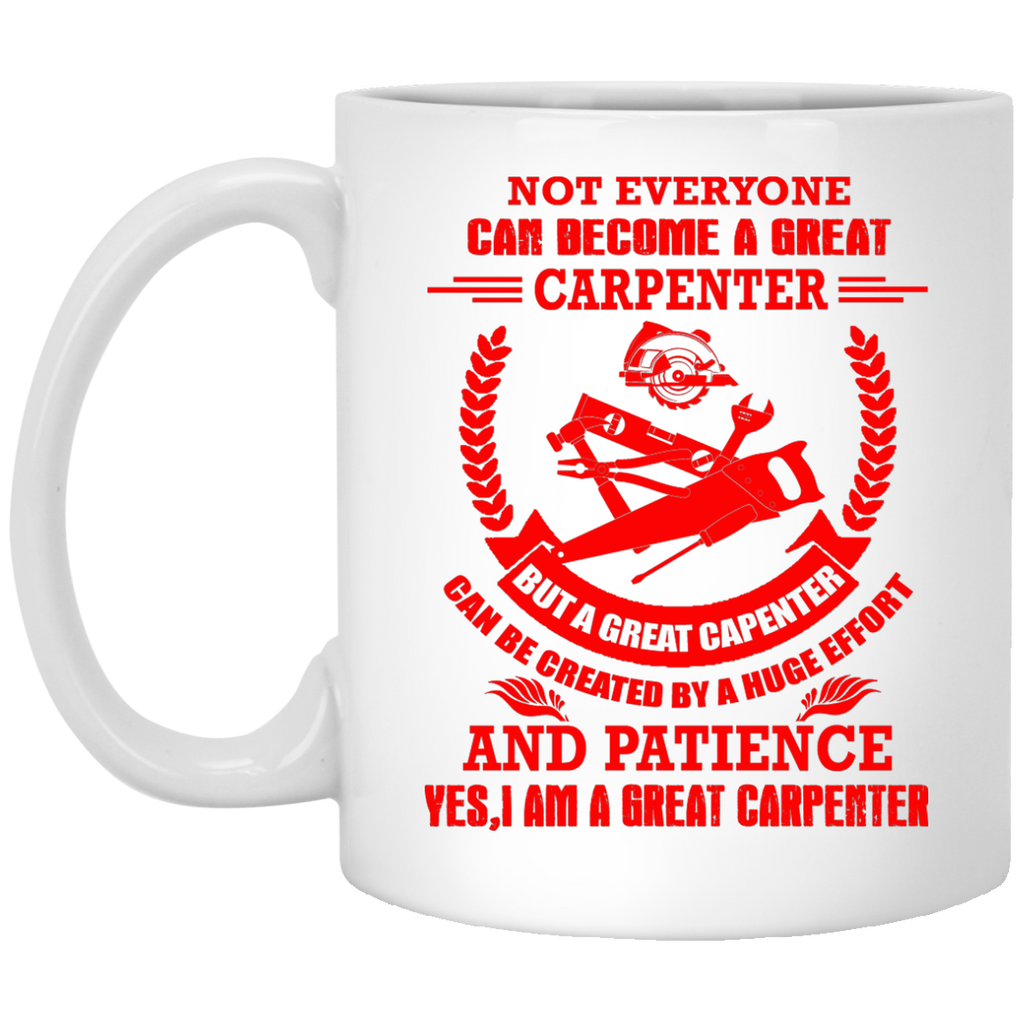 Not everyone can become a great Carpenter mug