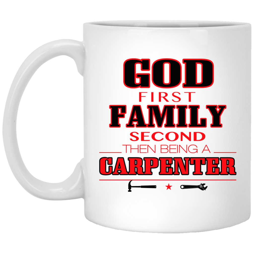 God first family second then being a Carpenter mug