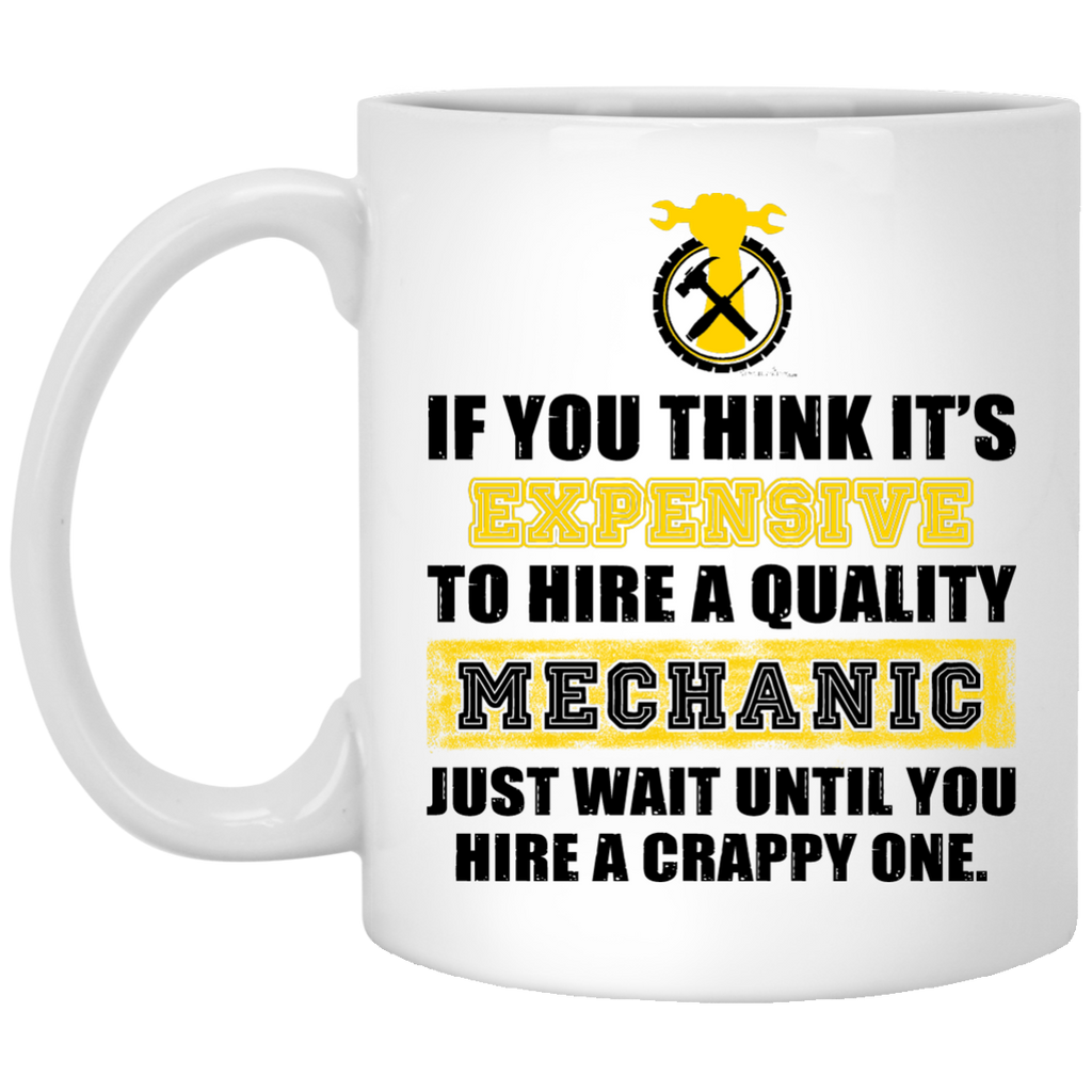 If you think it's Expensive Mechanic mug