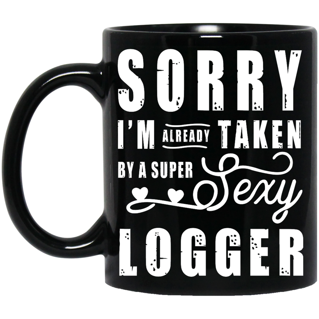 Sorry I'm already taken by a super sexy Logger mug