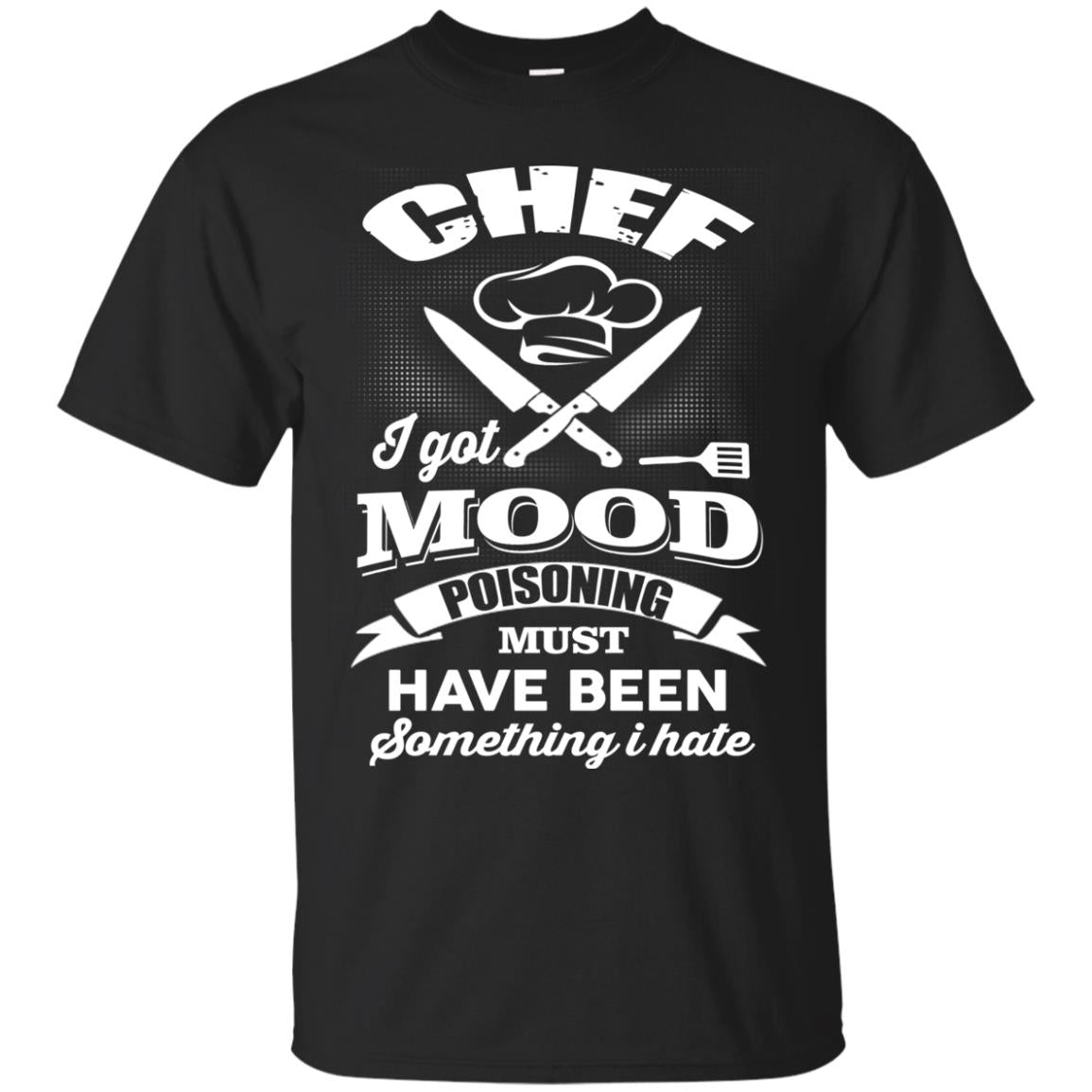 Chef I Got Mood Poisoning Must Have Been T Shirts