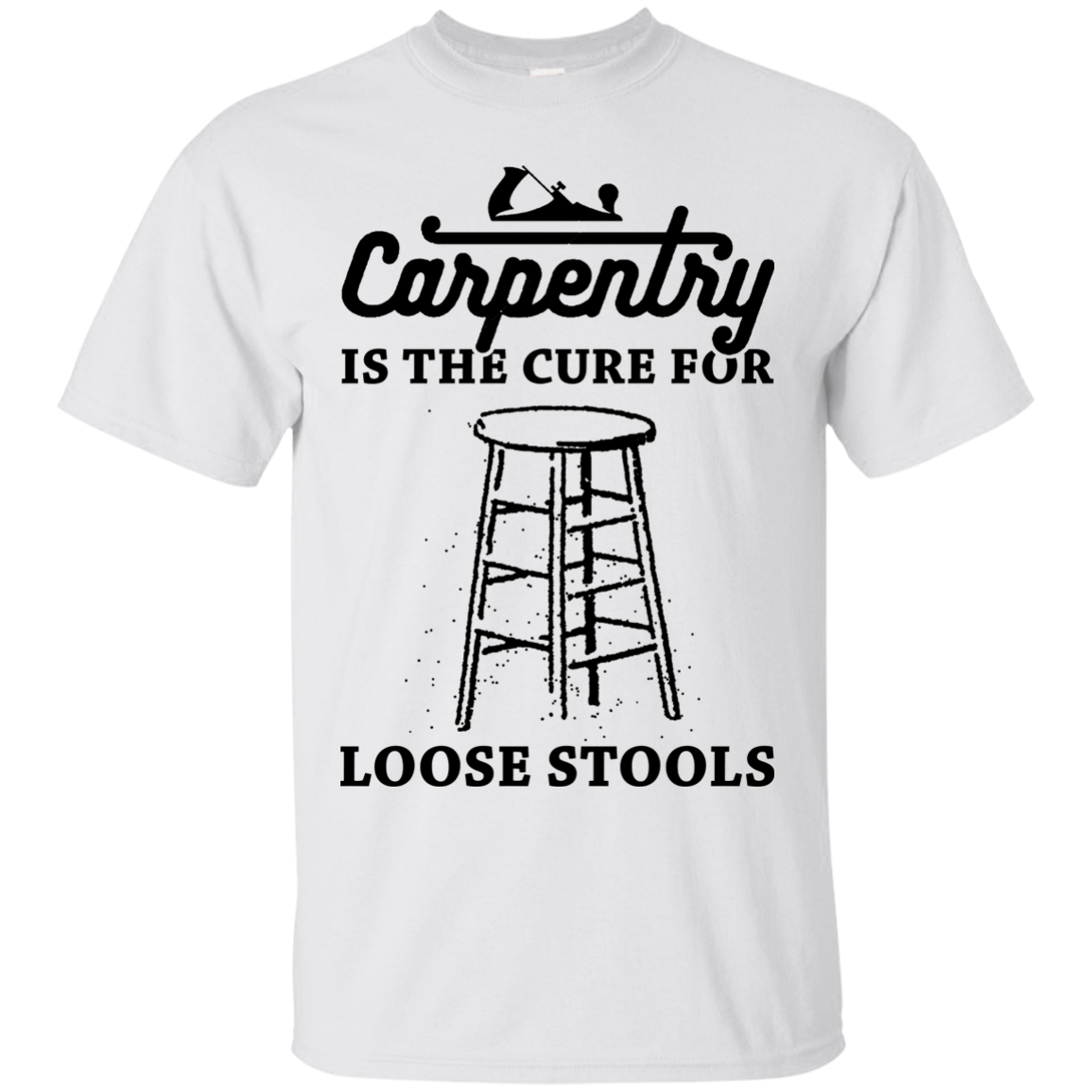 Carpentry Is The Cure For T Shirts